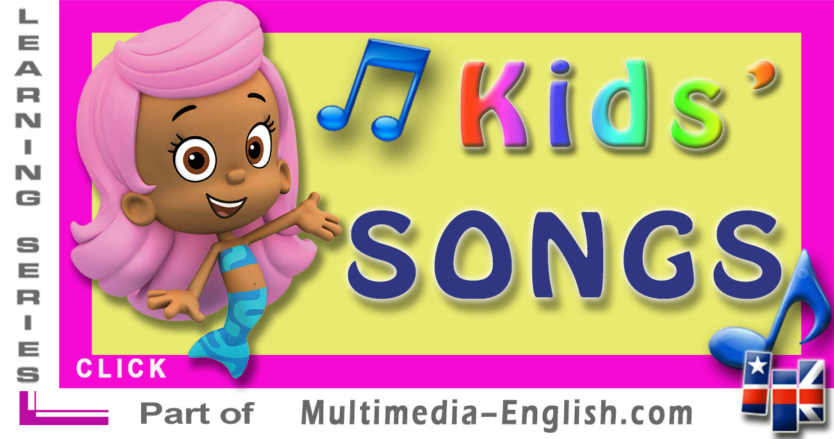 English for kids - Songs –[Multimedia-English]