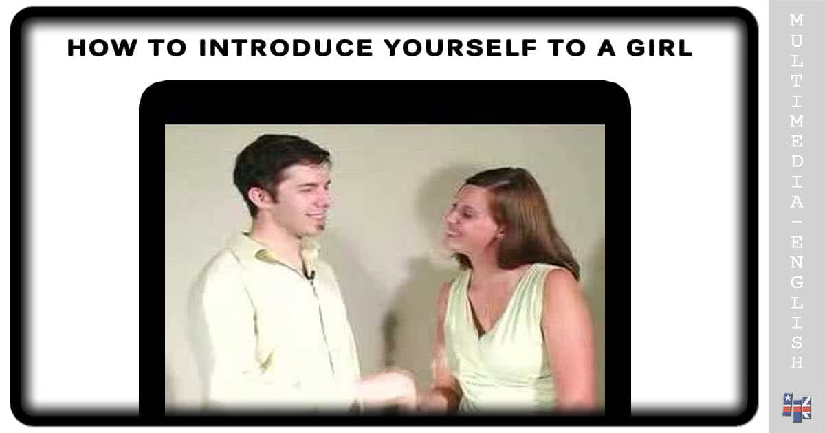 How to introduce myself to a girl dating
