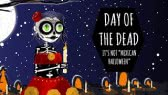Day of the Dead (It's NOT