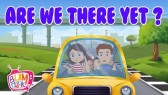Are We There Yet? | Car Song | Kids Songs (Bumcheek TV)