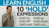 10 HOLD Phrasal Verbs: hold up, hold to, hold out... (English Lessons with Adam)