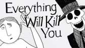 Everything that will Kill You... From A to Z