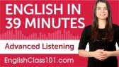 Advanced English Listening Comprehension (EnglishClass101.com)