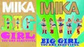 Big girl you are beautiful (Mika)