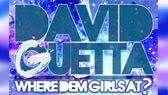 Where them girls at? (David Guetta)