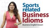 Sports related business idioms (Let's Talk)