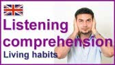 Living habits - listening comprehension (Crown Academy of English)