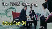 English Listening For The Toeic Test - Actual Test 04 (Fuken)