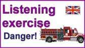 Danger! - Listening exercise