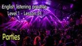 Listening English for beginner learners - lesson 51 - Parties (Fuken)