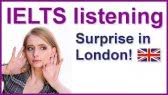 Surprise in London - IELTS listening practice (Crown Academy of English)