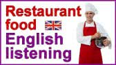 Restaurant food - Listening exercise (Crown Academy of English)