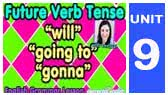 Future Verb Tense: will, going to, gonna (ElementalEnglish)