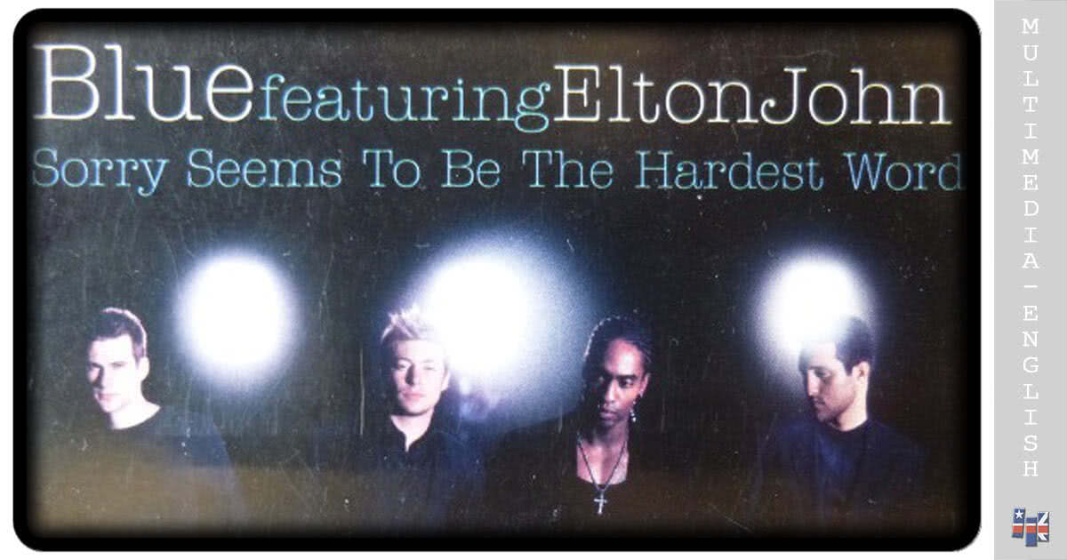Sorry seems to be the hardest word (Blue & Elton John