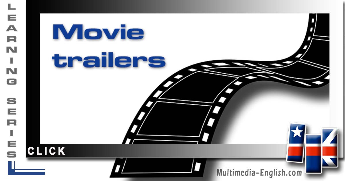 List of MOVIE TRAILERS - from Multimedia-English (learn real